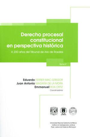 DERECHO PROCESAL CONSTITUCIONAL EN PERSPECTIVA HISTÓRICA. TOMO II