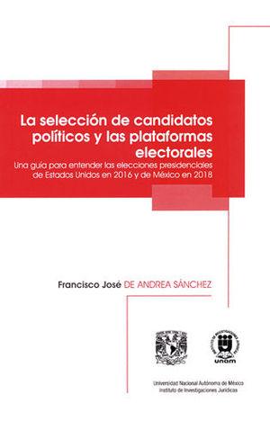 SELECCIÓN DE CANDIDATOS POLÍTICOS Y LAS PLATAFORMAS ELECTORALES, LA