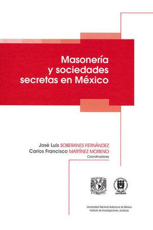 MASONERÍA Y SOCIEDADES SECRETAS EN MÉXICO