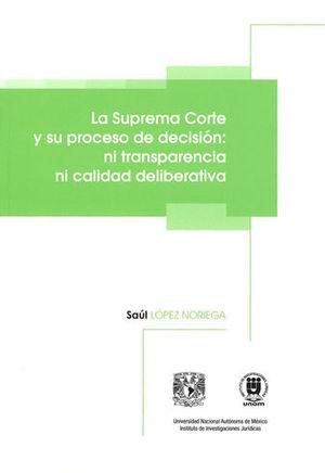 SUPREMA CORTE Y SU PROCESO DE DECISIÓN: NI TRANSPARENCIA NI CALIDAD DELIBERATIVA