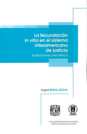 FECUNDACIÓN IN VITRO EN EL SISTEMA INTERAMERICANO DE JUSTICIA