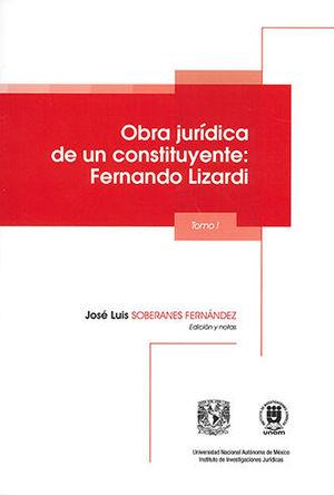 OBRA JURÍDICA DE UN CONSTITUYENTE: FERNANDO LIZARDI (2 TOMOS)