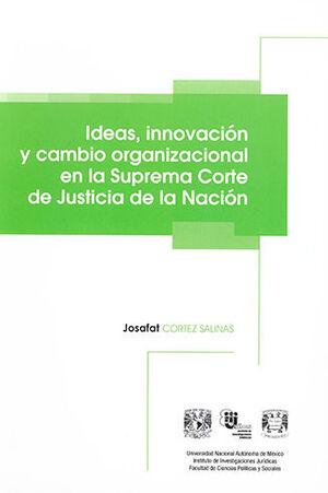 IDEAS, INOVACIÓN Y CAMBIO ORGANIZACIONAL EN LA SUPREMA CORTE DE JUSTICIA DE LA NACION