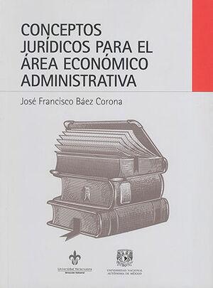 CONCEPTOS JURÍDICOS PARA EL ÁREA ECONÓMICO ADMINISTRATIVA