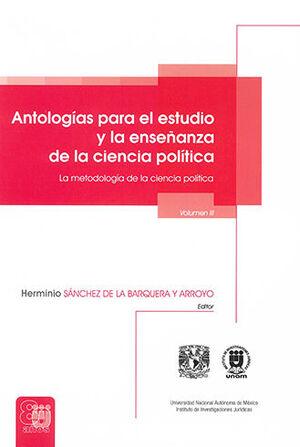 ANTOLOGÍAS PARA EL ESTUDIO Y LA ENSEÑANZA DE LA CIENCIA POLÍTICA - VOL. III