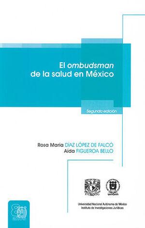 OMBUDSMAN DE LA SALUD EN MÉXICO, EL - 2.ª. ED. 2020