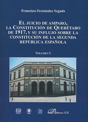 JUICIO DE AMPARO, LA CONSTITUCIÓN DE QUERÉTARO DE 19917, Y SU INFLUJO SOBRE LA CONSTITUCIÓN DE LA SEGUNDA REPÚBLICA ESPAÑOLA, EL