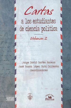 CARTAS A LOS ESTUDIANTES DE CIENCIA POLÍTICA. VOLÚMEN 2