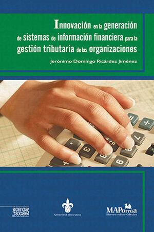 INNOVACIÓN EN LA GENERACIÓN DE SISTEMAS DE INFORMACIÓN FINANCIERA PARA LA GESTIÓN TRIBUTARIA DE LAS ORGANIZACIONES