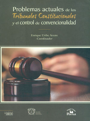PROBLEMAS ACTUALES DE LOS TRIBUNALES CONSTITUCIONALES Y EL CONTROL DE CONVENCIONALIDAD.