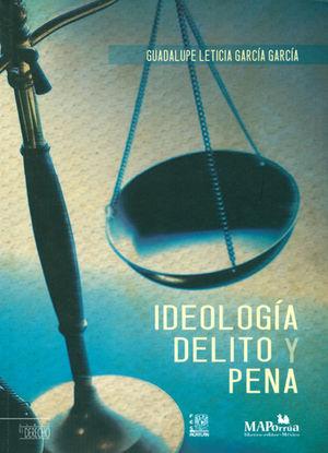 IDEOLOGÍA, DELITO Y PENA