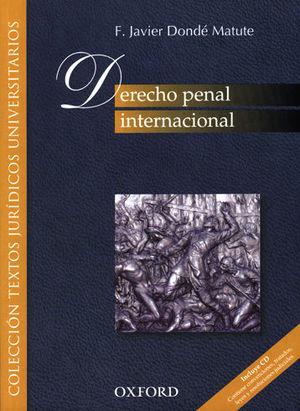 DERECHO PENAL INTERNACIONAL. INCLUYE CD