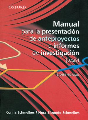MANUAL PARA LA PRESENTACION DE ANTEPROYECTOS E INFORMES DE INVESTIGACION (TESIS). TERCERA EDICIÓN
