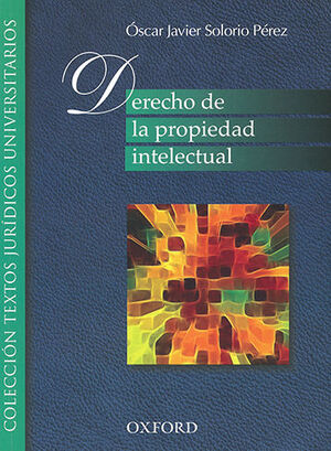 DERECHO DE LA PROPIEDAD INTELECTUAL. 1ª ED. 8ª REIMP. 2018