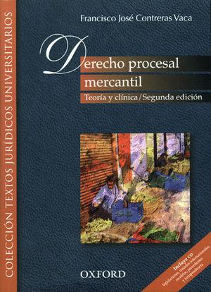 DERECHO PROCESAL MERCANTIL. TEORIA Y CLINICA. SEGUNDA ED.