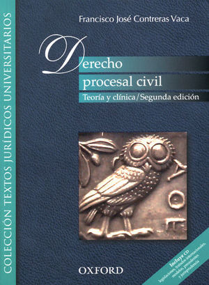 DERECHO PROCESAL CIVIL. TEORIA Y CLÍNICA. SEGUNDA ED.