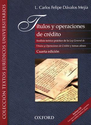 TÍTULOS Y OPERACIONES DE CRÉDITO (CUARTA EDICIÓN) INCLUYE CD