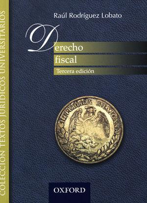 DERECHO FISCAL. TERCERA ED.