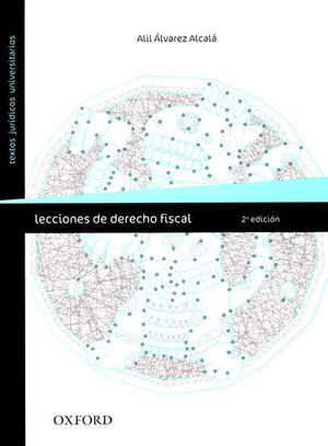 LECCIONES DE DERECHO FISCAL. SEGUNDA ED.