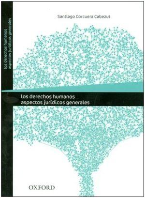 DERECHOS HUMANOS, LOS. ASPECTOS JURÍDICOS GENERALES