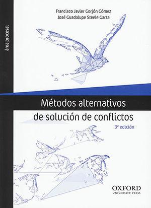 MÉTODOS ALTERNATIVOS DE SOLUCIÓN DE CONFLICTOS (TERCERA EDICIÓN)