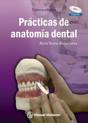 PRACTICAS DE ANATOMÍA DENTAL. 3ª EDICIÓN