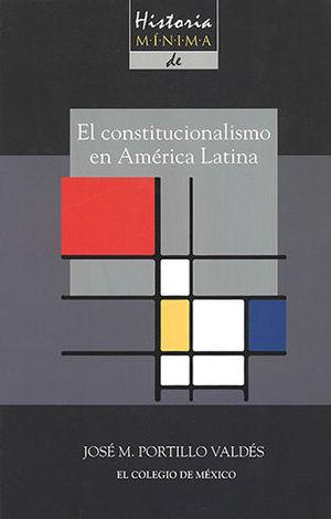 HISTORIA MÍNIMA DEL CONSTITUCIONALISMO EN AMÉRICA LATINA