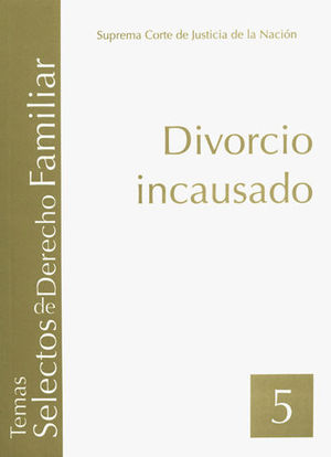 DIVORCIO INCAUSADO (TOMO 5)