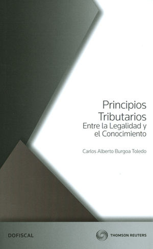 PRINCIPIOS TRIBUTARIOS ENTRE LA LEGALIDAD Y EL CONOCIMIENTO