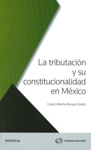 LA TRIBUTACION Y SU CONSTITUCIONALIDAD EN MEXICO