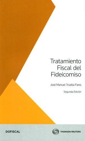 TRATAMIENTO FISCAL DEL FIDEICOMISO SEGUNDA EDICION