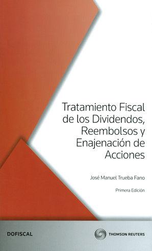TRATAMIENTO FISCAL DE LOS DIVIDENDOS, REEMBOLSOS Y ENAJENACIÓN DE ACCIONES