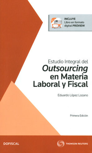ESTUDIO INTEGRAL DEL OUTSOURCING EN MATERIA LABORAL Y FISCAL (INCLUYE LIBRO EN FORMATO DIGITAL PROVIEW)