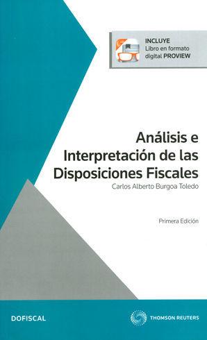 ANÁLISIS E INTERPRETACIÓN DE LAS DISPOSICIONES FISCALES