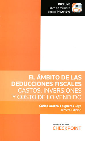 ÁMBITO DE LAS DEDUCCIONES FISCALES, GASTOS, INVERSIONES Y COSTO DE LO VENDIDO, EL (INCLUYE LIBRO EN FORMATO DIGITAL PROVIEW)