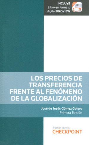 PRECIOS DE TRANSFERENCIA FRENTE AL FENÓMENO DE LA GLOBALIZACIÓN, LOS