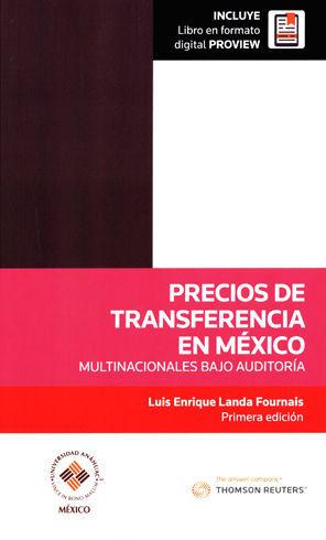 PRECIOS DE TRANSFERENCIA EN MÉXICO. INCLUYE LIBRO EN FORMATO DIGITAL PROVIEW