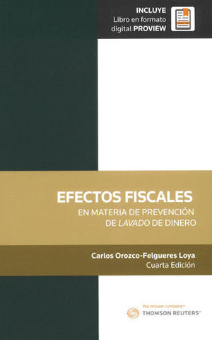 EFECTOS FISCALES EN MATERIAL DE PREVENCIÓN DE LAVADO DE DINERO. CUARTA EDICIÓN. INCLUYE LIBRO EN FORMATO DIGITAL PROVIEW