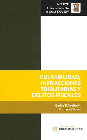 CULPABILIDAD, INFRACCIONES TRIBUTARIAS Y DELITOS FISCALES (INCLUYE LIBRO EN FORMATO DIGITAL PROVIEW)