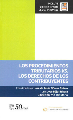 PROCEDIMIENTOS TRIBUTARIOS VS. LOS DERECHOS DE LOS CONTRIBUYENTES, LOS