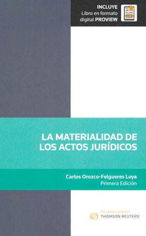 MATERIALIDAD DE LOS ACTOS JURÍDICOS, LA. INCLUYE LIBRO EN FORMATO DIGITAL PROVIEW