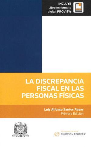DISCREPANCIA FISCAL EN LAS PERSONAS FÍSICAS, LA (INCLUYE LIBRO EN FORMATO DIGITAL PROVIEW)