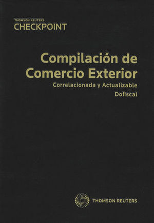 COMPILACIÓN DE COMERCIO EXTERIOR. 2019 (INCLUYE FORMATO DIGITAL PROVIEW)