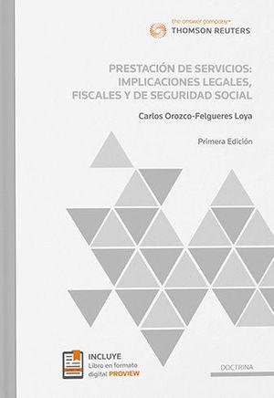 PRESTACIÓN DE SERVICIOS: IMPLICACIONES LEGALES, FISCALES Y DE SEGURIDAD SOCIAL