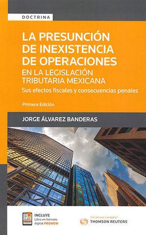 PRESUNCIÓN DE INEXISTENCIA DE OPERACIONES EN LA LEGISLACIÓN TRIBUTARIA MEXICANA