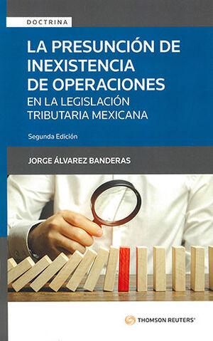 PRESUNCIÓN DE INEXISTENCIA DE OPERACIONES, LA - 2.ª ED. 2021
