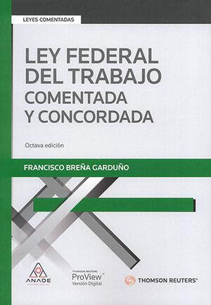 LEY FEDERAL DEL TRABAJO COMENTADA Y CONCORDADA - 8.ª ED. 2021