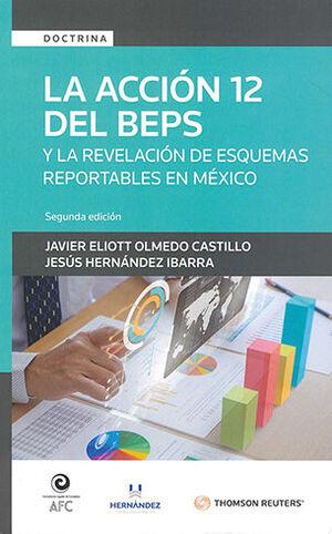 ACCIÓN 12 DEL BEPS Y LA REVELACIÓN DE ESQUEMAS REPORTABLES EN MÉXICO, LA - 2.ª ED. 2021