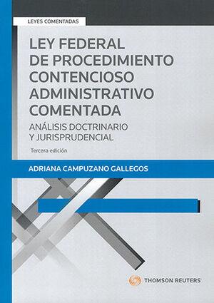 LEY FEDERAL DE PROCEDIMIENTO CONTENCIOSO ADMINISTRATIVO COMENTADA - 3ª ED. 2021