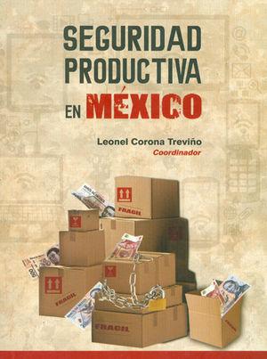 SEGURIDAD PRODUCTIVA EN MÉXICO